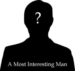 A Most Interesting Man