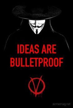 V Ideas Are Bulletproof