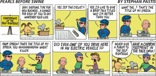 Pearls Before Swine Conference of the Self Righteous by Stephan Pastis