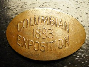 1893 Columbian Exposition Squished Penny