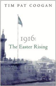 1916 The Easter Rising Tim Pat Coogan Cover