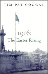 1916 The Easter Rising Tim Pat Coogan Cover