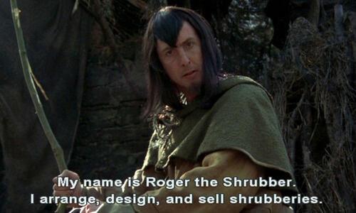 Roger the Shrubber