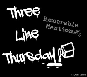 Three Line Thurday Honorable Mention
