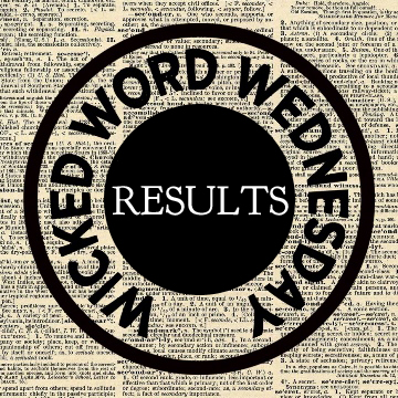 Wicked Word Wednesday Results