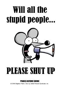 rat stupid people please shut up