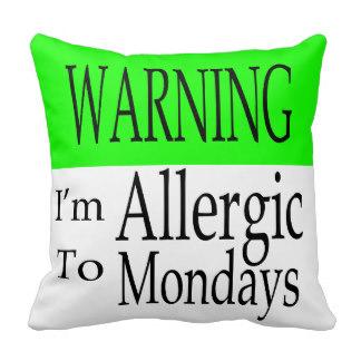 warning-allergic-to-mondays-pillow