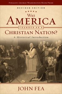Was America Founded as a Christian Nation Revised Edition John Fea